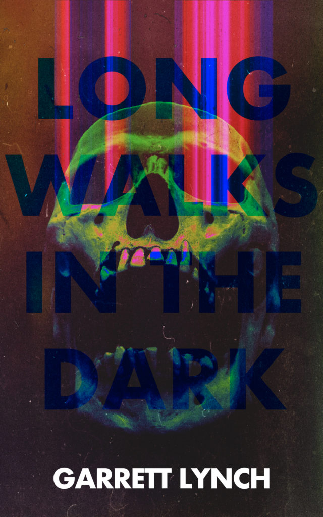 Long Walks in the Dark by Garrett Lynch